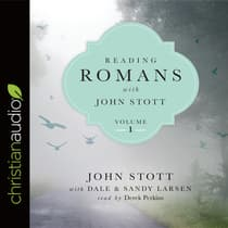 Reading Romans with John Stott, Volume 1 by John Stott audiobook