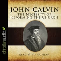The Necessity of Reforming the Church by John Calvin audiobook