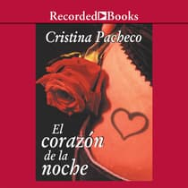 El corazon de la noche (The Heart of the Night) by Cristina Pacheco audiobook