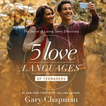 The 5 Love Languages of Teenagers by Gary Chapman audiobook