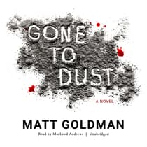 Gone to Dust by Matt Goldman audiobook