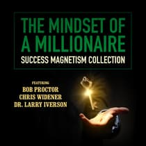 The Mindset of a Millionaire  by Bob Proctor audiobook