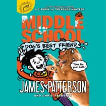 Middle School: Dog's Best Friend by James Patterson audiobook