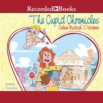 The Cupid Chronicles by Coleen Murtagh Paratore audiobook