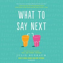What to Say Next by Julie Buxbaum audiobook