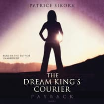 The Dream King's Courier: Payback by Patrice Sikora audiobook