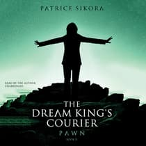 The Dream King's Courier: Pawn by Patrice Sikora audiobook