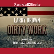 Dirty Work by Larry Brown audiobook