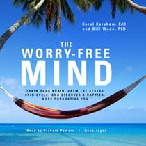 The Worry-Free Mind by Carol Kershaw audiobook