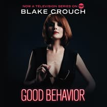 Good Behavior by Blake Crouch audiobook