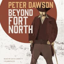 Beyond Fort North by Peter Dawson audiobook