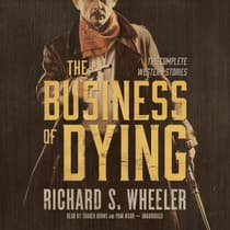 The Business of Dying by Richard S. Wheeler audiobook