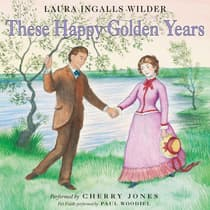 These Happy Golden Years by Laura Ingalls  Wilder audiobook
