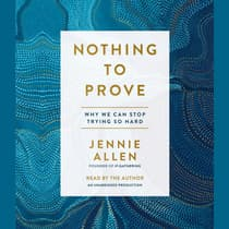 Nothing to Prove by Jennie Allen audiobook