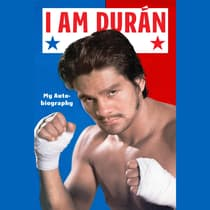 I Am Duran by Roberto Duran audiobook