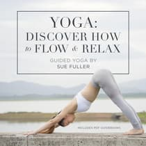 Yoga: Discover How to Flow and Relax by Sue Fuller audiobook