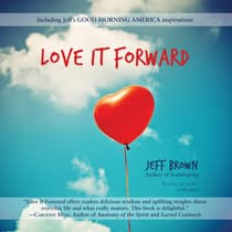 Love It Forward by Jeff Brown audiobook