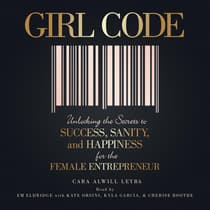 Girl Code by Cara Alwill Leyba audiobook