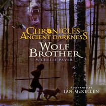 Chronicles of Ancient Darkness #1: Wolf Brother by Michelle Paver audiobook