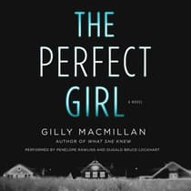 The Perfect Girl by Gilly Macmillan audiobook