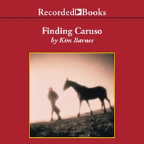 Finding Caruso by Kim Barnes audiobook
