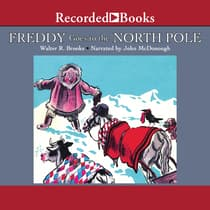 Freddy Goes to the North Pole by Walter R. Brooks audiobook