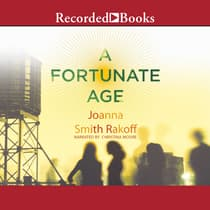 A Fortunate Age by Joanna Smith Rakoff audiobook
