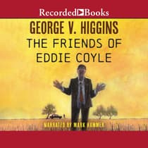 The Friends of Eddie Coyle by George V. Higgins audiobook