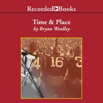 Time and Place by Bryan Woolley audiobook
