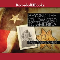 Beyond the Yellow Star to America by Inge Auerbacher audiobook
