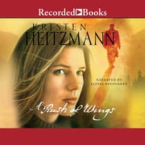 A Rush of Wings by Kristen Heitzmann audiobook