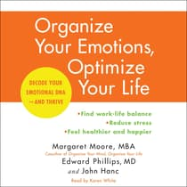 Organize Your Emotions, Optimize Your Life by Margaret Moore audiobook