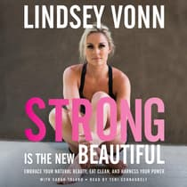 Strong is the New Beautiful by Lindsey Vonn audiobook