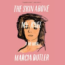The Skin above My Knee by Marcia Butler audiobook