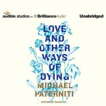 Love and Other Ways of Dying: Essays by Michael Paterniti audiobook