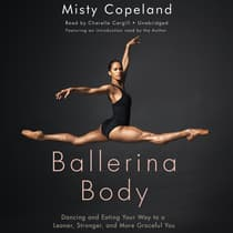 Ballerina Body by Misty Copeland audiobook