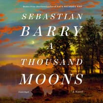 A Thousand Moons by Sebastian Barry audiobook