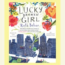 Lucky Broken Girl by Ruth Behar audiobook