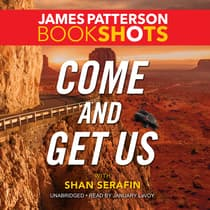 Come and Get Us by James Patterson audiobook