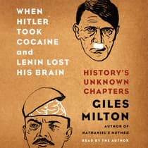 When Hitler Took Cocaine and Lenin Lost His Brain by Milton Giles audiobook