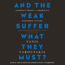 And the Weak Suffer What They Must? by Yanis Varoufakis audiobook