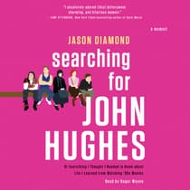Searching for John Hughes by Jason Diamond audiobook
