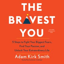 The Bravest You by Adam Kirk Smith audiobook