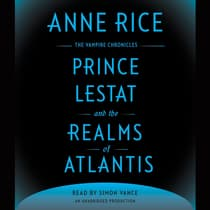 Prince Lestat and the Realms of Atlantis by Anne Rice audiobook