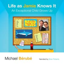 Life as Jamie Knows It by Michael Berube audiobook