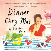 Dinner chez Moi by Elizabeth Bard audiobook
