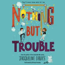Nothing but Trouble by Jacqueline Davies audiobook
