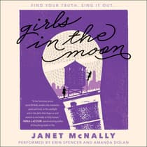 Girls in the Moon by Janet McNally audiobook
