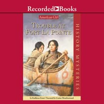 Trouble at Fort La Pointe by Kathleen Ernst audiobook
