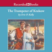 Trumpeter of Krakow by Eric Kelly audiobook